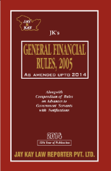 General Financial Rules, 2005 Alongwith Compendium of Rules On Advances To Government Servants With Notifications