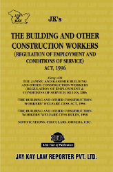 Building And Other Construction Workers (Regulation Of Employment & Conditions Of Service) Act, 1996 Alongwith Allied Rules