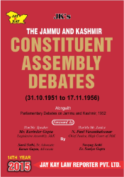 Constituent Assembly Debates (31.10.1951 to 17.11.1956 ) Alongwith Parliamentary Debates on Jammu and Kashmir,1952