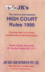 High Court Rules, 1999 Alongwith Allied Rules, Guidelines, Schemes, etc., Notifications, Circulars, Orders etc.